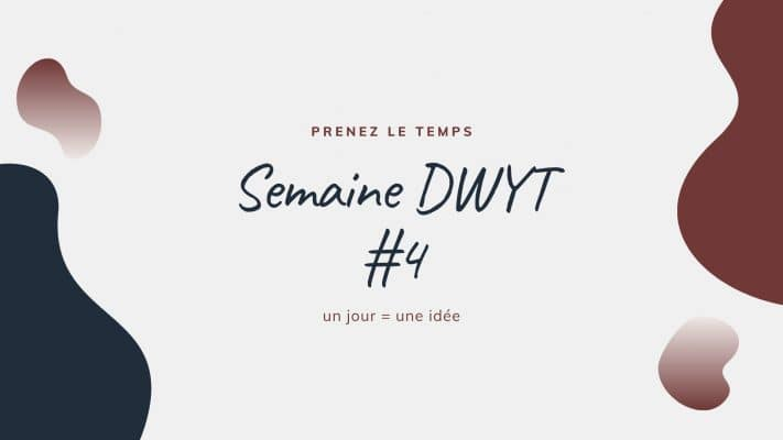 semaine-DWYT-4